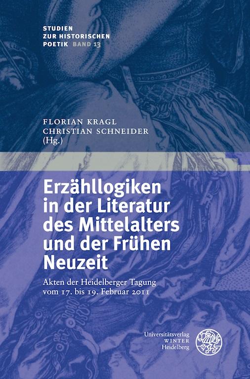 Erzähllogiken in der Literatur des Mittelalters und der Frühen Neuzeit