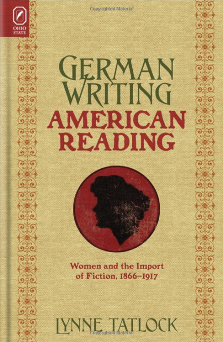 German Writing, American Reading: Women and the Import of Fiction, 1866-1917