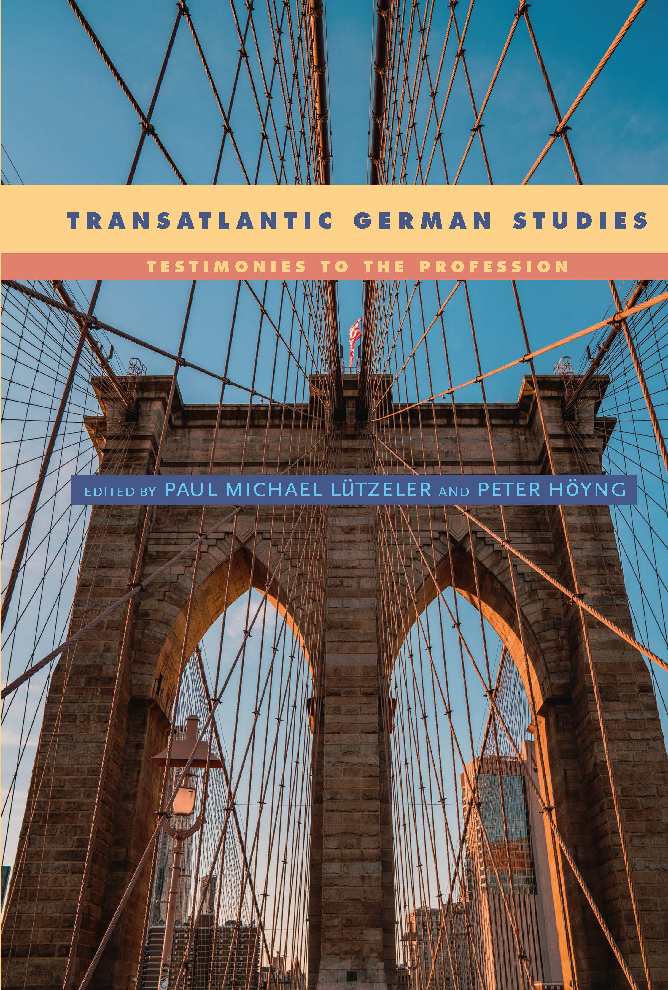Transatlantic German Studies: Testimonies to the Profession
