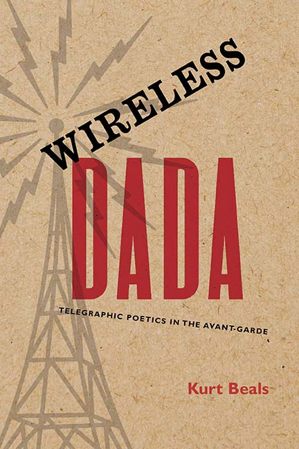 Wireless Dada: Telegraphic Poetics in the Avant-Garde