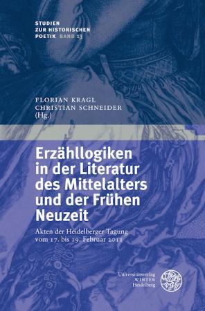 Erzähllogiken in der Literatur des Mimttelalters und der Frühen Neuzeit