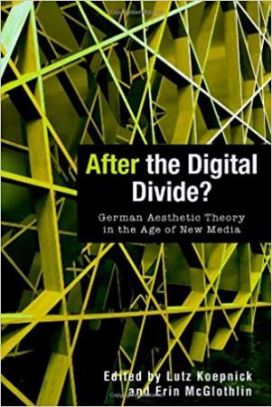 After the Digital Divide? German Aesthetic Theory in the Age of New Media